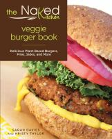 The Naked Kitchen Veggie Burger Book