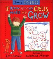 I Know How My Cells Make Me Grow