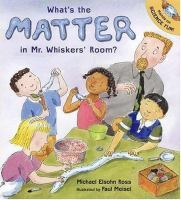 What's the Matter in Mr. Whisker's Room?