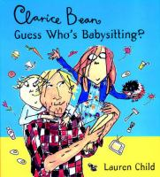Clarice Bean, Guess Who's Babysitting?