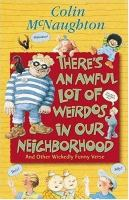 There's An Awful Lot of Weirdos in Our Neighborhood & Other Wickedly Funny Verse