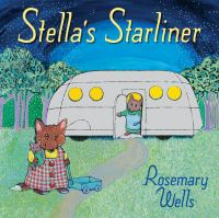 Stella's Starliner, by Rosemary Wells