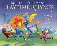 Michael Foreman's Playtime Rhymes