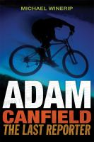 Adam Canfield, the Last Reporter