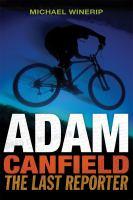 Adam Canfield, the Last Reporter
