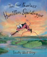 The Almost Fearless Hamilton Squidlegger