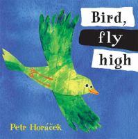 Bird, Fly High