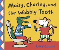 Maisy, Charley, And The Wobbly Tooth