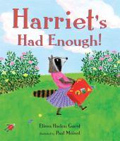 Harriet's Had Enough!