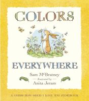 Colors Everywhere : A Guess How Much I Love You Storybook