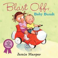 Blast Off, Baby Bundt