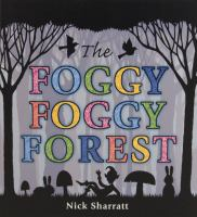 The Foggy, Foggy Forest