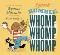 Squeak! Rumble! Whomp! Whomp! Whomp!