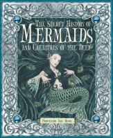The Secret History of Mermaids and Creatures of the Deep, Or, The Liber Aquaticum