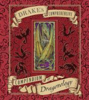 Drake's Comprehensive Compendium of Dragonology