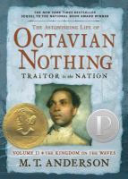 The Astonishing Life of Octavian Nothing, Traitor to the Nation, Volume 2: The Kingdom of Waves