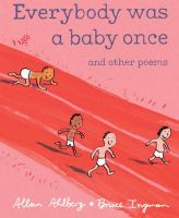 Everybody Was A Baby Once, and Other Poems