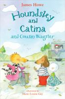Houndsley and Catina and Cousin Wagster