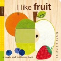 I Like Fruit : A Touch-and-feel Board Book