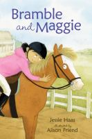 Bramble and Maggie : horse meets girl