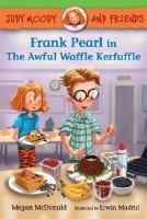 Frank Pearl in the Awful Waffle Kerfuffle