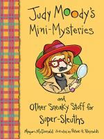 Judy Moody's Mini-mysteries and Other Sneaky Stuff for Super Sleuths
