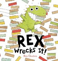 Rex Wrecks It!