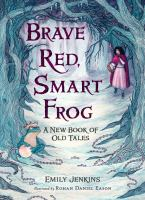 Brave Red, Smart Frog