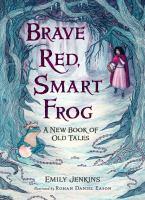 Brave Red, Smart Frog *