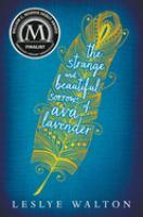 The Strange & Beautiful Sorrows of Ava Lavender