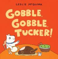 Gobble Gobbler Tucker