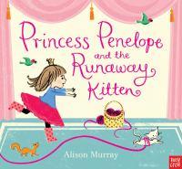Princess Penelope and the Runaway Kitten
