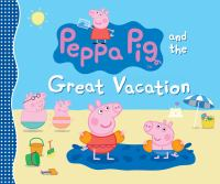 Peppa pig and the great vacation.