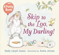 Skip to the Loo, My Darling!