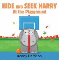 Hide & Seek Harry at the Playground