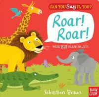 Roar! Roar!. [ Board Book ]