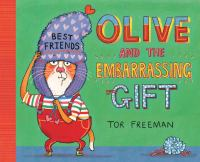 Olive and the Embarrassing Gift