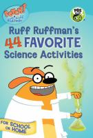 Ruff Ruffman's 44 Favorite Science Activities