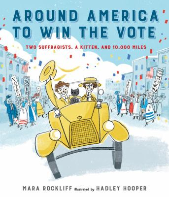 Around America to Win the Vote:  Two Suffragists, A Kitten, and 10,000 Miles book jacket