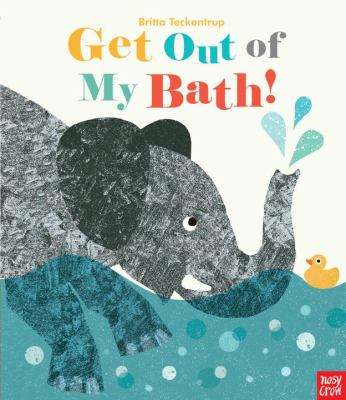 Cover image for Get Out of My Bath!