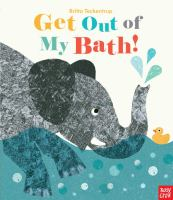 Get Out of My Bath!