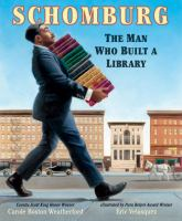 Cover of Schomburg: The Man Who Bui