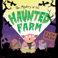 The Mystery of the Haunted Farm