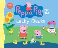 Peppa Pig and the Lucky Ducks