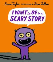 I Want to Be in A Scary Story
