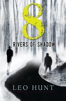 8 Rivers of Shadow
