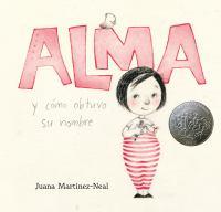 Alma y cm̤o obtuvo su nombre/ Alma and How She Got Her Name