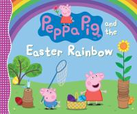 Peppa Pig and the Easter rainbow.