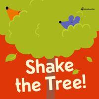 Shake the Tree!