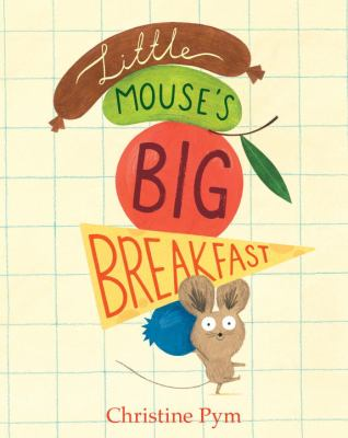 Cover image for Little Mouse's Big Breakfast